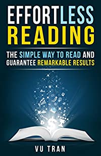Effortless Reading: The Simple Way To Read And Guarantee Remarkable Results by Vu Tran ebook deal