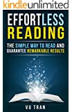 Effortless Reading: The Simple Way to Read and Guarantee Remarkable Results