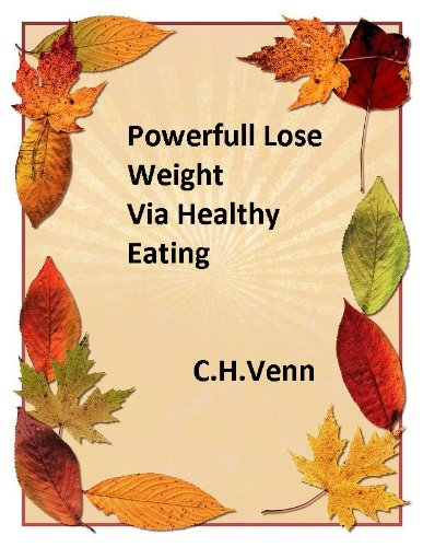Powerful lose weight via healthy eating: how to diet to lose weight,losing weight fast tips,healthy weight tips,good way to lose weight,health weight loss tips,drop weight fast