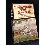 HIGH MAPLES FARM COOKBOOK: Favorite Recipes & Reminiscences of Farm Life. ~ Edna Smith Berquist