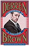 Derren Brown Confessions of a Conjuror by Brown, Derren (2011)