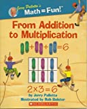From Addition to Multiplication (0439896355) by Jerry Pallotta