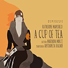 A cup of tea Audiobook by Katherine Mansfield Narrated by Mariana Mihu