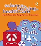 img - for Science in Nursing and Health Care by Farine, Tony, Foss, Mark A. (2007) Paperback book / textbook / text book