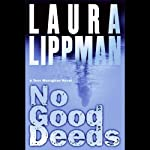 No Good Deeds: A Tess Monaghan Novel (       UNABRIDGED) by Laura Lippman Narrated by Linda Emond