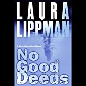 No Good Deeds: A Tess Monaghan Novel | Laura Lippman