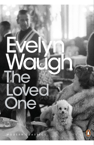 The Loved One: An Anglo-American Tragedy (Penguin Modern Classics)