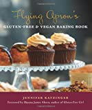 Flying Apron's GlutenFree and Vegan Baking Book
