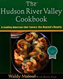 The Hudson River Valley Cookbook: A Leading American Chef Savors the Region's Bounty (Non)