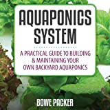 img - for Aquaponics System: A Practical Guide to Building and Maintaining Your Own Backyard Aquaponics book / textbook / text book