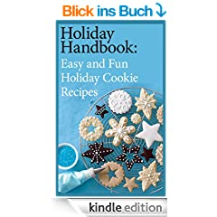 Holiday Handbook: Easy and Fun Holiday Cookie Recipes that Taste Amazing! (English Edition)