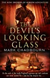 The Devil's Looking-Glass: The Sword of Albion Trilogy, Book 3 (0553820222) by Chadbourn, Mark