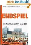 Endspiel: Die Revolution von 1989 in...