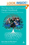 The Secondary Curriculum Design Handbook: Preparing Young People for Their Futures