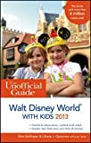 The Unofficial Guide to Walt Disney World with Kids 2013 (Unofficial Guides)