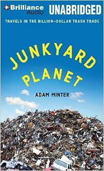 Travels in the Billion-Dollar Trash Trade