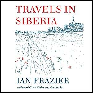 Travels in Siberia Audiobook