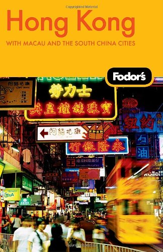 Fodor's Hong Kong, 21st Edition: With Macau and the South China Cities (Travel Guide)