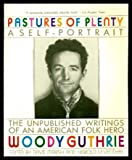 Pastures of Plenty: A Self-Portrait (0060984198) by Woody Guthrie