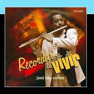 José Luis Cortés - Recordar es vivir - Amazon.com Music