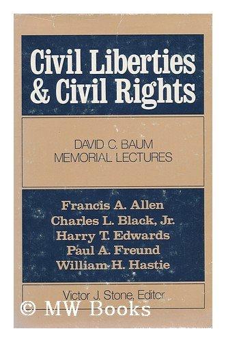 Civil Liberties and Civil Rights: David C.Baum Memorial Lectures