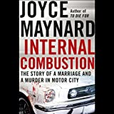 img - for Internal Combustion: The Story of a Marriage and a Murder in the Motor City book / textbook / text book