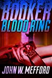 BOOKER - Blood Ring (A Private Investigator Thriller Series of Crime and Suspense): Volume 4