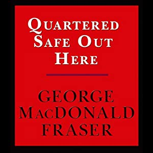 Quartered Safe Out Here: A Recollection of the War in Burma | [George MacDonald Fraser]