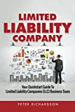 img - for Limited Liability Company: Your Quickstart Guide to Limited Liability Companies (LLC) Business Taxes book / textbook / text book