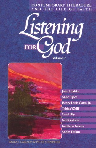 Listening for God: Contemporary Literature and the Life of Faith, Volume 2