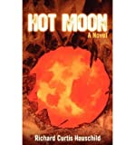 img - for [ [ [ Hot Moon [ HOT MOON ] By Hauschild, Richard Curtis ( Author )Nov-15-2010 Paperback book / textbook / text book