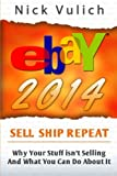 eBay 2014: Why You re Not Selling Anything on eBay, and What You Can Do About It