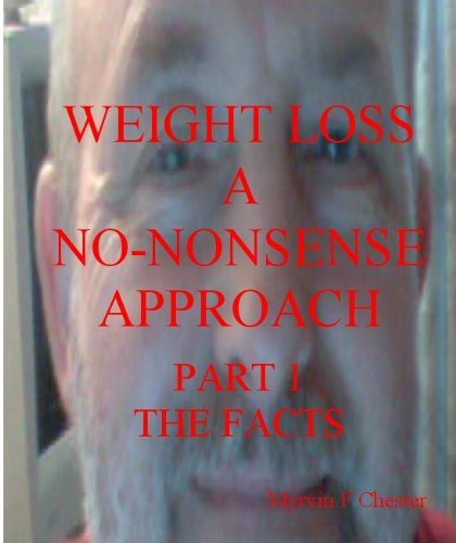 Weight Loss – A No-Nonsense Approach: Part 1 The Facts