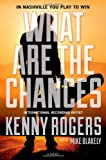 What Are the Chances (0765323850) by Rogers, Kenny
