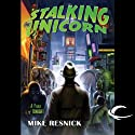 Stalking the Unicorn: A Fable of Tonight (       UNABRIDGED) by Mike Resnick Narrated by Peter Ganim