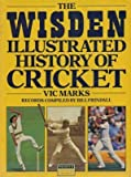 img - for The Wisden Illustrated History of Cricket (Wisden library) book / textbook / text book