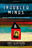 img - for Troubled Minds: Mental Illness and the Church's Mission book / textbook / text book