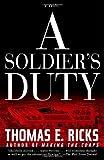 A Soldier's Duty: A Novel (0375760202) by Ricks, Thomas E.