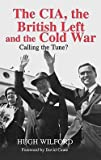 img - for Hugh Wilford: The CIA, the British Left and the Cold War : Calling the Tune? (Hardcover); 2003 Edition book / textbook / text book