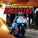 Pro Stock Motorcycle Dragsters (Fast...