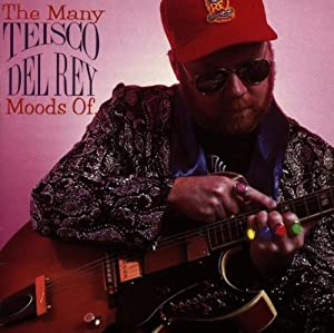 The Many Moods of Teisco Del Rey