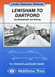 Vic Mitchell Lewisham to Dartford (London suburban railways)