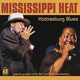 echange, troc Mississippi Heat - Hattiesburg Blues