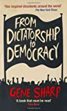 Gene Sharp From Dictatorship to Democracy