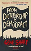 From Dictatorship to Democracy. Gene Sharp
