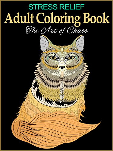 Stress Relief Adult Coloring Book: The Art of Chaos