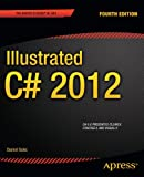 Illustrated C# 2012 (Expert's Voice in .NET)