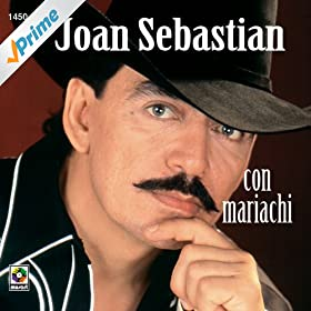 Amazon.com: Que No Te Asombre: Joan Sebastian Con Mariachi: MP3