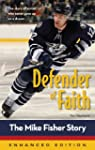 Defender of Faith: The Mike Fisher St...