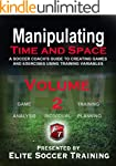 Manipulating Time and Space - Volume...